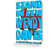 Stand With Wendy Davis Greeting Card