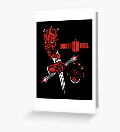 Doctor Maul Greeting Card