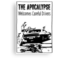 The Apocalypse Welcomes Careful Drivers Canvas Print