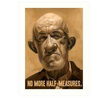 No More Half Measures Art Print
