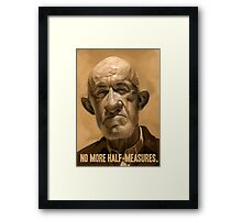 No More Half Measures Framed Print