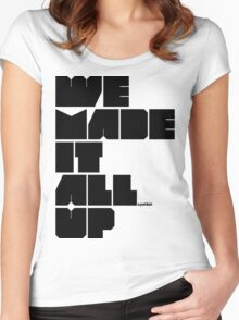 we made it all up (black) Women's Fitted Scoop T-Shirt
