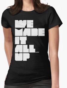 we made it all up (white) Womens Fitted T-Shirt
