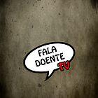 Fala Doente iPhone Case by foliveira15