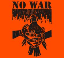 No War. by BungleThreads