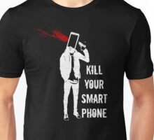 Kill Your Smartphone - Variant Unisex T-Shirt