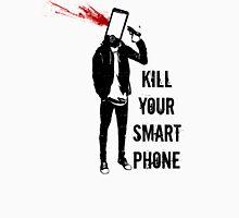 Kill Your Smartphone - Variant Unisex T-Shirt