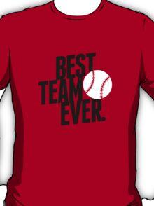 Baseball - Best Team ever T-Shirt