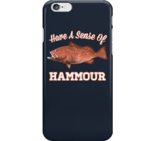 Have a Sense of Hammour iPhone Case/Skin