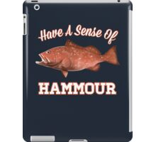 Have a Sense of Hammour iPad Case/Skin