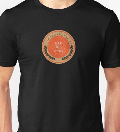 Longboarding Is Rad As F*%K Unisex T-Shirt