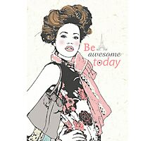 Be awesome today Photographic Print