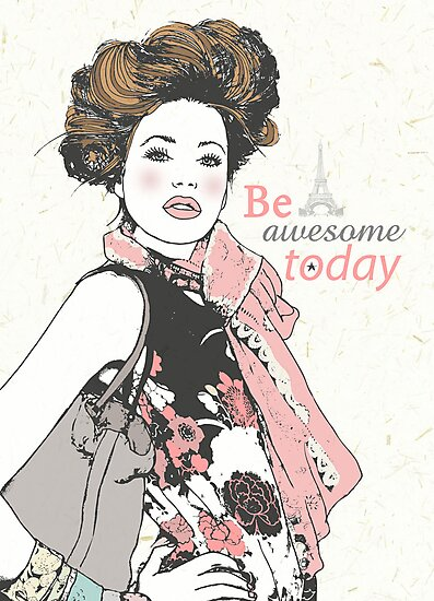 Be awesome today by Sam Loman