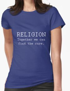 Religion - Together we can find the cure. Womens Fitted T-Shirt