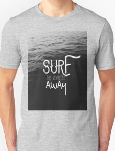 SURF YOUR PROBLEMS AWAY T-Shirt