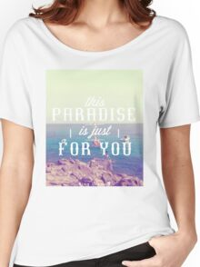 this Paradise (Mellow) Women's Relaxed Fit T-Shirt