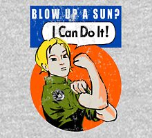 Blow up a sun? - I Can Do It! (distressed print) Unisex T-Shirt