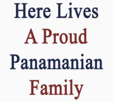 Here Lives A Proud Panamanian Family by supernova23