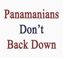 Panamanians Don't Back Down  by supernova23