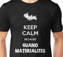 Keep Calm Because Guano Materializes Unisex T-Shirt