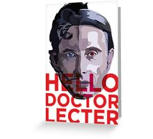 Doctor Lecter  Greeting Card