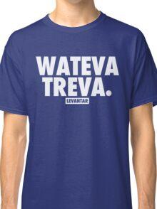 Wateva Treva (White) Classic T-Shirt