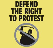 Defend the right to protest. by BungleThreads