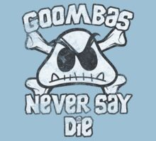 Goombas Never Say Die Kids Tee