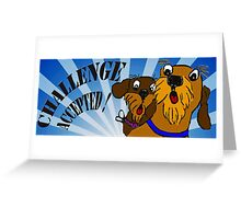 challenge accepted !  Greeting Card
