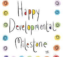 Happy Developmental Milestone by twisteddoodles