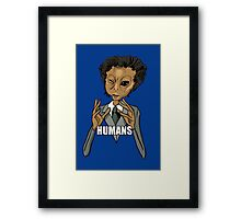 Humans... Framed Print