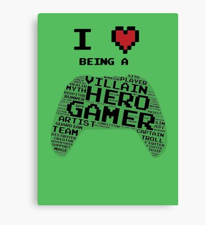 I Love Being A Gamer Canvas Print