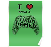 I Love Being A Gamer Poster