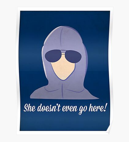 She doesn't even go here! Poster
