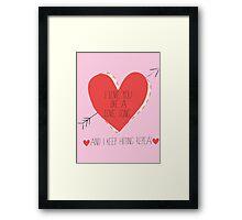 I Love You Like A Love Song Framed Print