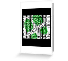 Failure is beneath DOOM!!!!!!!....FOOT DIVE Greeting Card