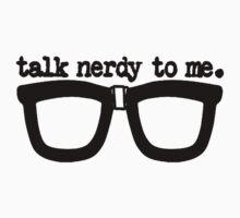 Talk to me nerdy  by VirtualMan