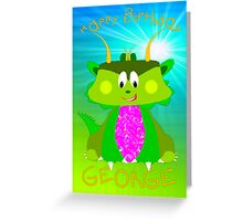 Happy Birthday George - Dragon card Greeting Card