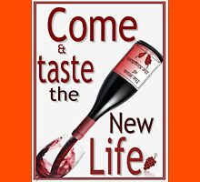 Come and Taste New Life Unisex T-Shirt