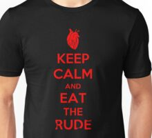 Keep Calm and Eat the Rude Unisex T-Shirt