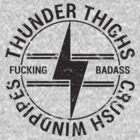Thunder Thighs Crush Windpipes by Elliot Parker
