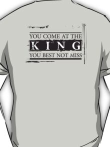 """You Come at the King, You Best Not Miss"" - The Wire (Dark) T-Shirt"