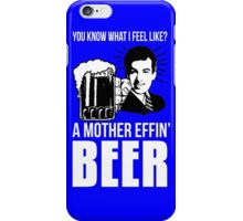 A Mother Effin' Beer iPhone Case/Skin