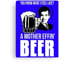 A Mother Effin' Beer Canvas Print