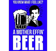 A Mother Effin' Beer Photographic Print