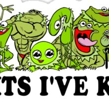 Kermits I've Known Sticker