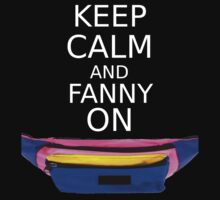 Keep Calm And Fanny On by Jeff Rogers