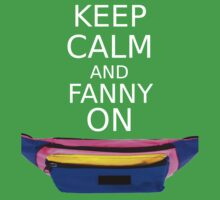 Keep Calm And Fanny On Kids Clothes