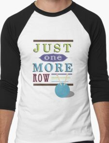 Just One More Row Men's Baseball ¾ T-Shirt