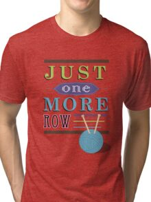Just One More Row Tri-blend T-Shirt